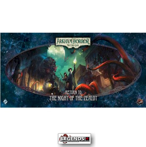 ARKHAM HORROR - The Card Game - Return to the Night of the Zealot
