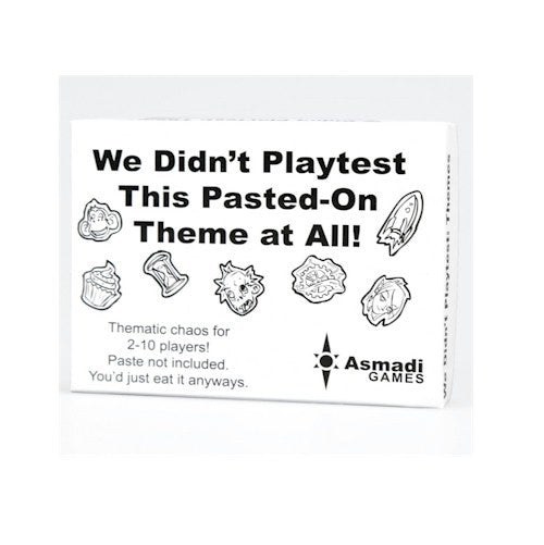 WE DIDN'T PLAYTEST THIS PASTED ON THEME AT ALL!