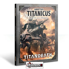 WARHAMMER 40K - ADEPTUS TITANICUS: The Horus Heresy – Titandeath Campaign Book