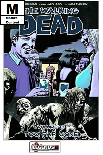 GRAPHIC NOVELS - IMAGE - The Walking Dead Vol 13: Too Far Gone PB