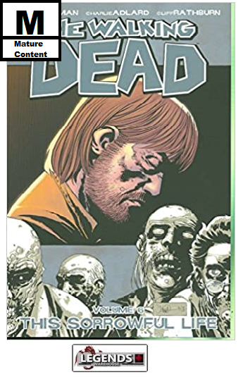 GRAPHIC NOVELS - IMAGE - The Walking Dead Vol  6: This Sorrowful Life PB
