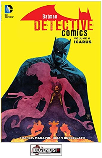 GRAPHIC NOVELS - D.C. - Batman Detective Comics Vol 6. Icarus HC