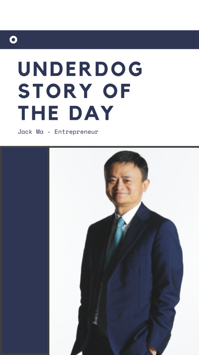 Underdog Story of the Day - Jack Ma
