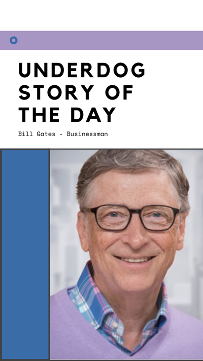 Underdog Story of the Day - Bill Gates