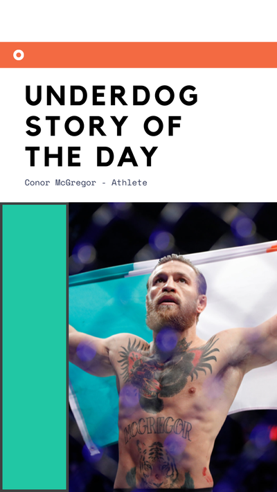 Underdog Story of the Day - Conor McGregor