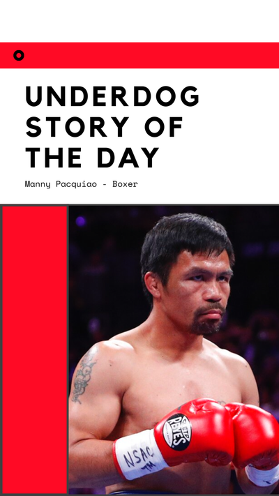 Underdog Story of the Day - Manny Pacquiao