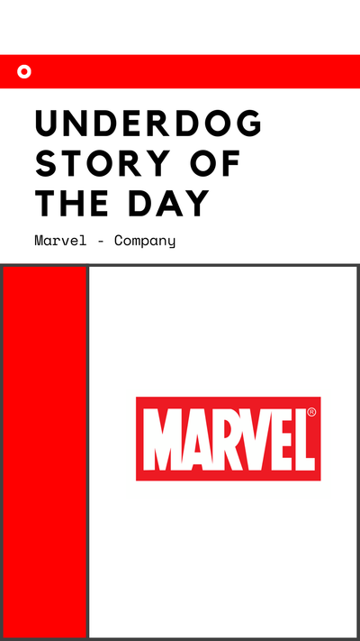 Underdog Story of the Day - Marvel