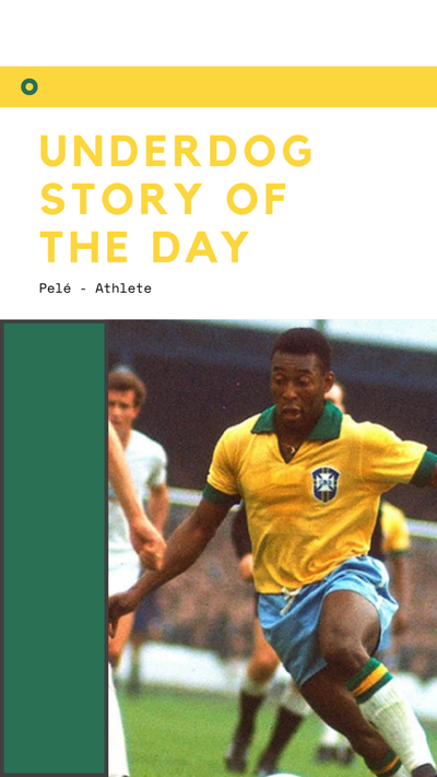 Underdog Story of the Day - Pelé