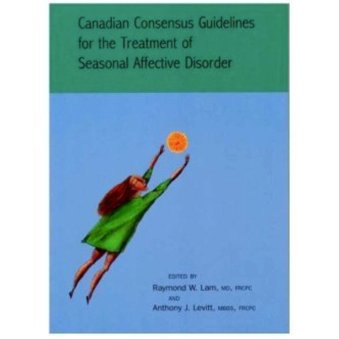 Canadian Consensus Guidelines for the Treatment of Seasonal Affective Disorder by Raymond Lam and Anthony Levitt
