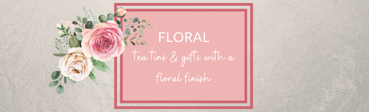 Floral tea tins, gifts & tea caddies.  teabags and loose-leaf black tea