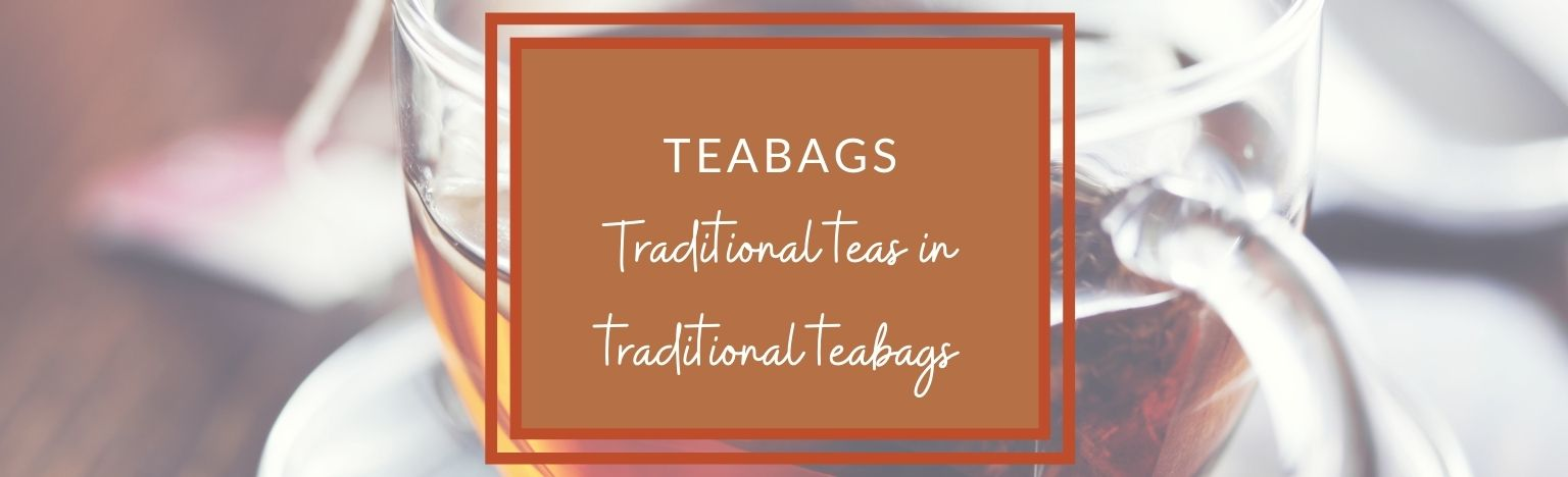 Traditional teas in traditional teabags