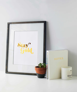 'stay gold' art print