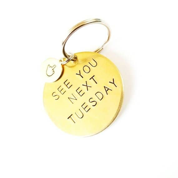 see you next tuesday keychain