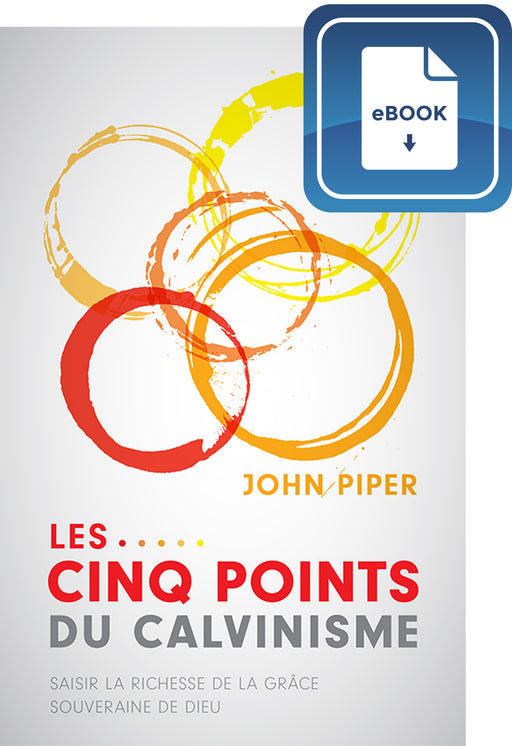 Les cinq points du calvinisme (eBook)