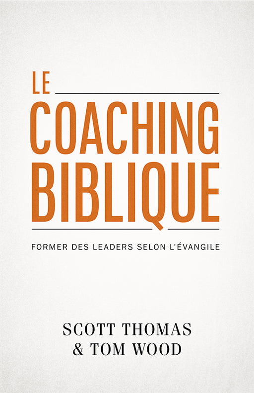 Le coaching biblique : former des leaders selon l'Évangile