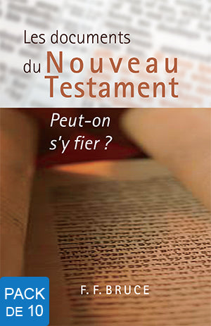 Les documents du Nouveau Testament : Peut-on s'y fier ? (pack de 10)
