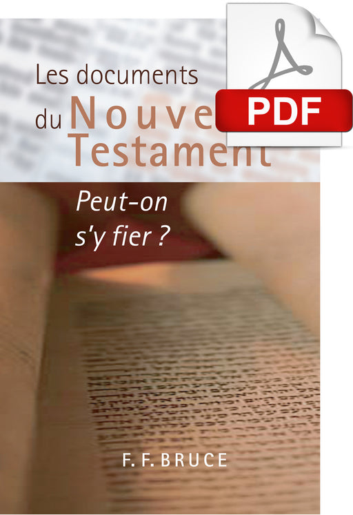 Les documents du Nouveau Testament : Peut-on s'y fier ? (PDF)