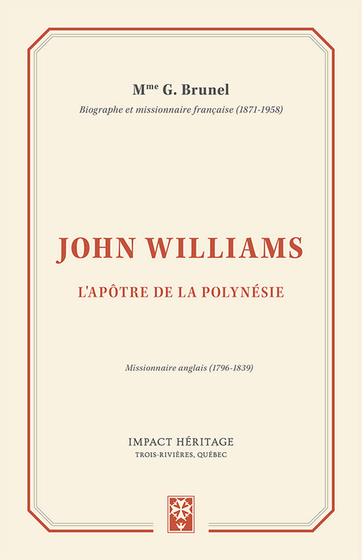 John Williams : l'apôtre de la Polynésie