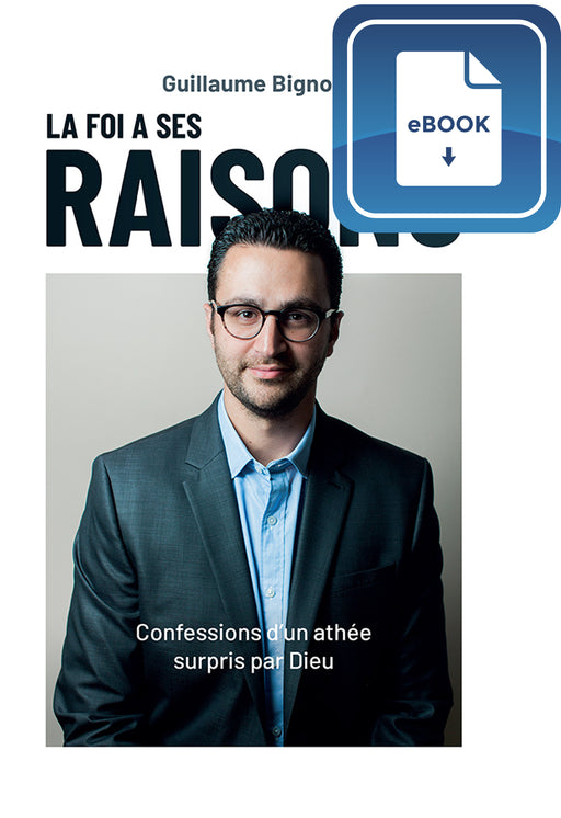 La foi a ses raisons (eBook)