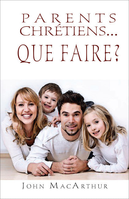 Parents chrétiens… que faire ?