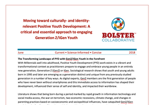 Practice Brief: Moving Toward Culturally- and Identity-Relevant Positive Youth Development: A Critical and Essential Approach to Engaging Generation Z/iGen Youth (downloadable PDF)