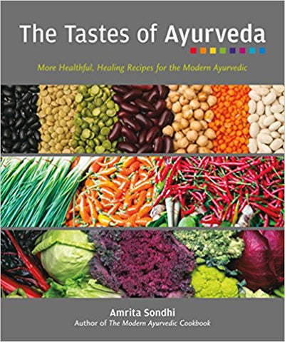 The Tastes of Ayurveda by Amrita Sondhis
