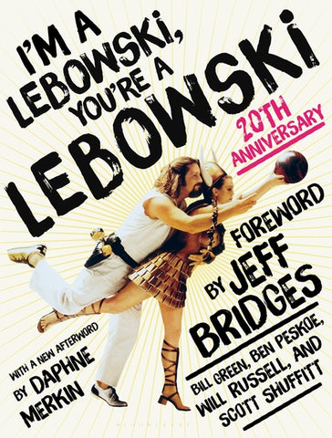 I'm A Lebowski, You're A Lebowski : 20th Anniversary Edition ~ Signed