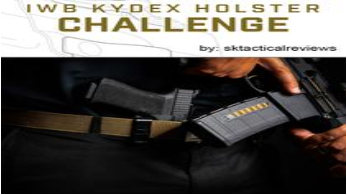 IWB Kydex Holster Challenge by SK Tactical Reviews