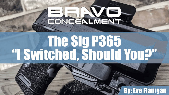 The Sig P365 – My New Carry Gun, Should You Switch Too?
