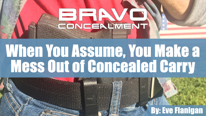 When You Assume, You Make a Mess Out of Concealed Carry