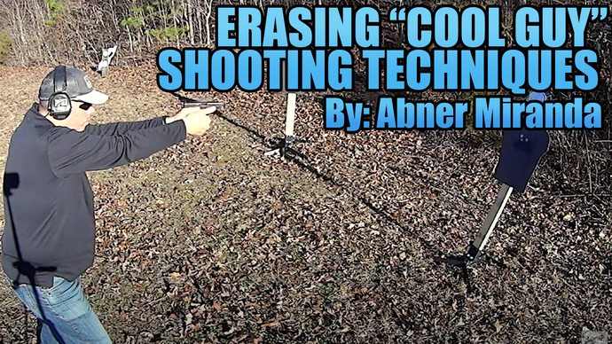 "Erasing ""Cool Guy"" Shooting Techniques"