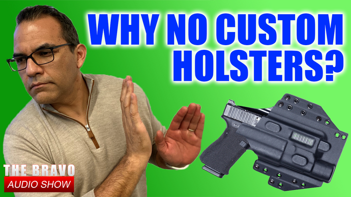 Why We Don't Offer Bravo Custom Holsters