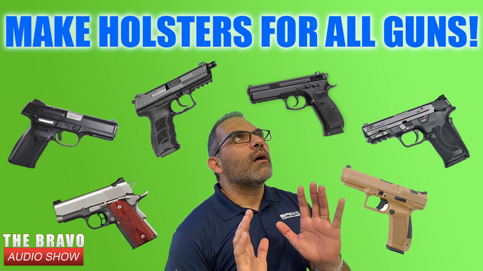 Why Not Make Holsters For ALL Guns?!