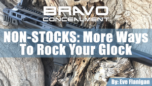 Non-Stocks:  More Ways to Rock Your Glock