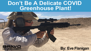 Don't be a delicate COVID greenhouse plant!