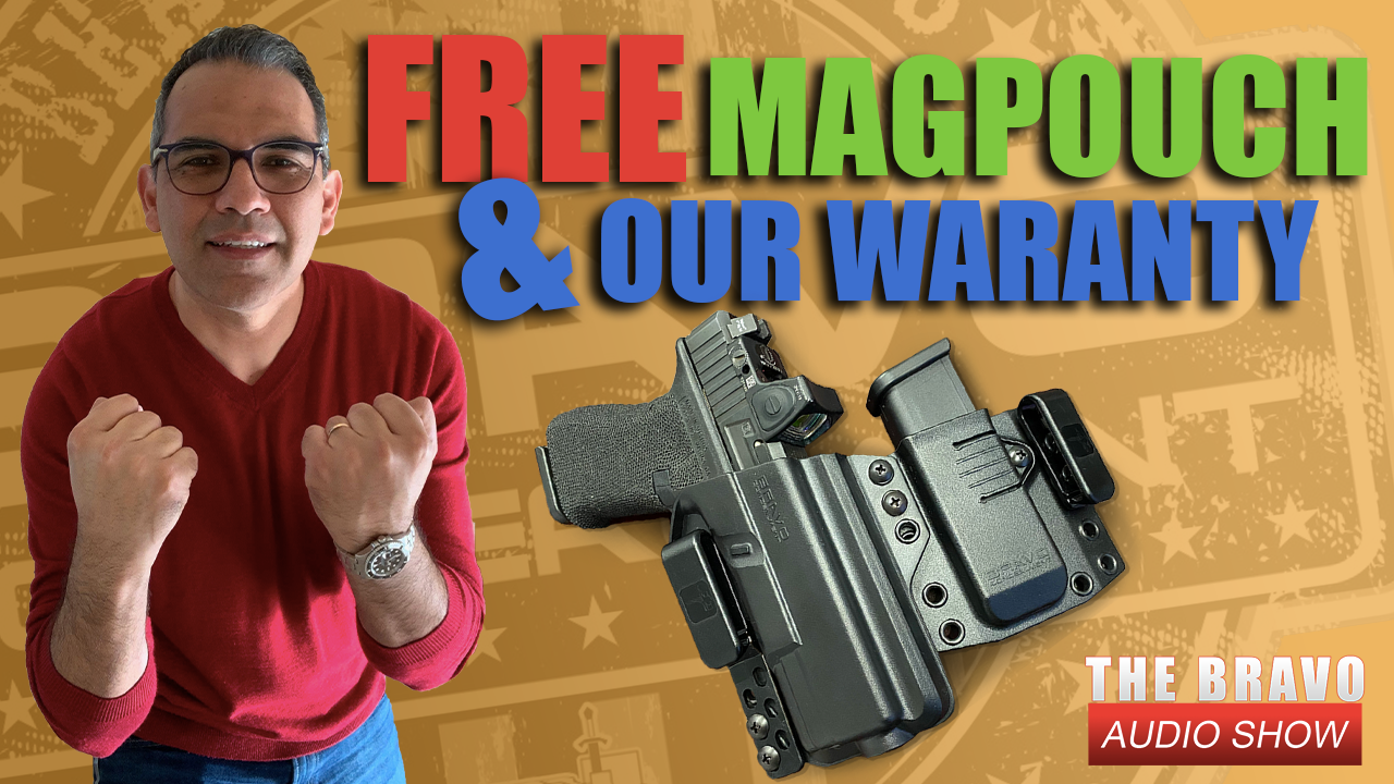 Bravo's Warranty & The FREE Mag Pouch