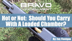 Hot or Not:  Should You Carry with a Loaded Chamber?