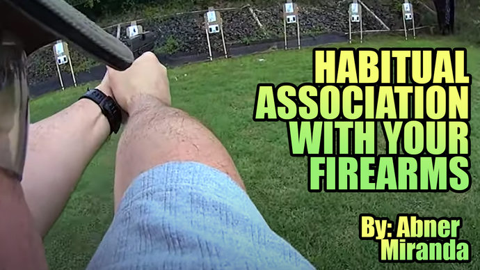 Habitual Association With Your Firearms