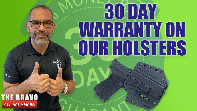 Our 30 Day Warranty - Bravo Concealment Holsters