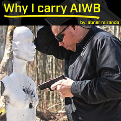 Why I Carry AIWB by Abner Miranda