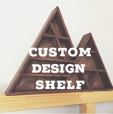 Custom Shelf