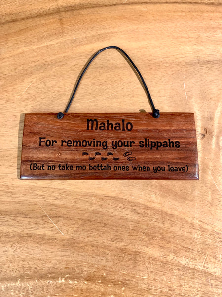 "Mahalo for removing your slippahs - Small 7"" x 3"""