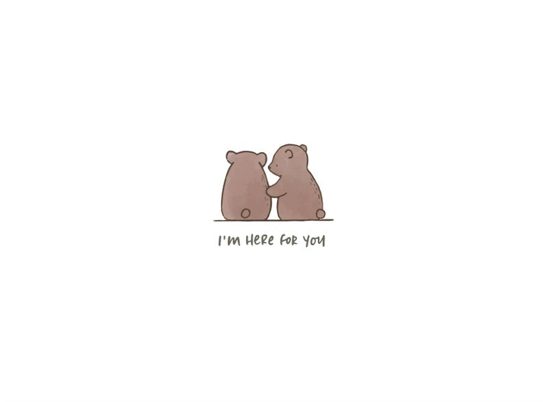 I'm Here For You Blank Greeting Card