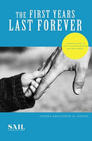 The First Years Last Forever: Parental guide to early childhood behavior and development