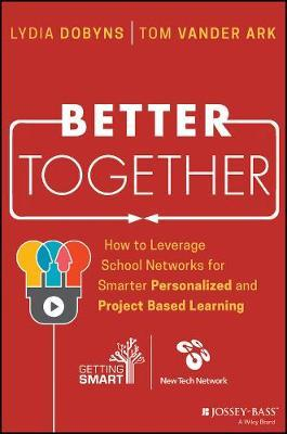 Better Together : How to Leverage School Networks For Smarter Personalized and Project Based Learning