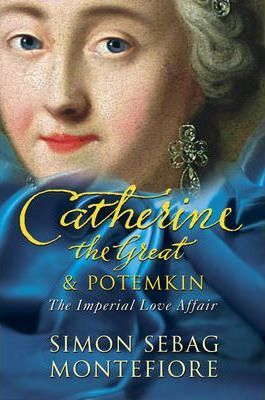 Catherine the Great and Potemkin : The Imperial Love Affair