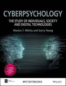 Cyberpsychology : The Study of Individuals, Society and Digital Technologies