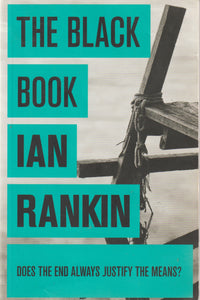 The Black Book IAN Rankin Does the end always justify the means