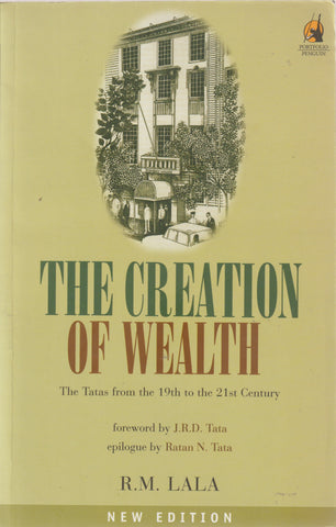 Creation of Wealth : The Tatas from the 19th to the 21st Century