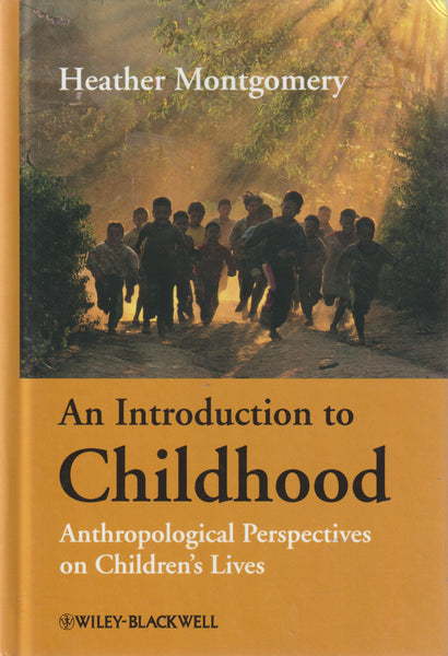 An Introduction to Childhood : Anthropological Perspectives on Children's Lives